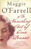 The Vanishing Act of Esme Lennox, by Maggie O'Farrell