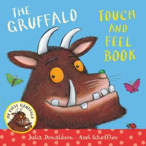 My First Gruffalo, by Julia Donaldson