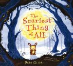 The scariest thing of all, by Debbie Gliori
