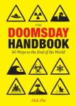 The Doomsday Handbook, by Alok Jha