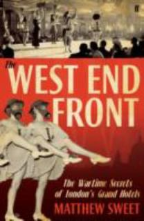 The West End Front, by Matthew Sweet