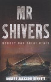 Mr Shivers, by Robert Jackson Bennett