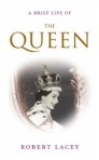 A Brief Life of the Queen, by Robert Lacey
