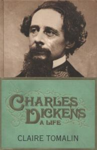Charles Dickens: a life, by Claire Tomalin