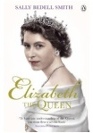Elizabeth the Queen, by Sally Bedell