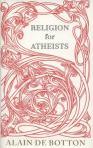 Religion for Atheists, by Alain De Botton