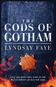 The Gods of Gotham, by Lyndsay Faye