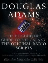 The Hitchhiker's Guide to the Galaxy - radio series by Douglas Adams