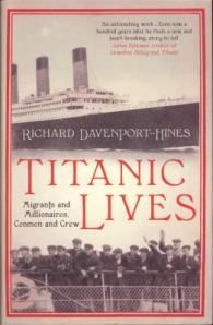 Titanic lives, by RPT Davenport-Hines