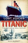 Lost voices from the Titanic, by Nick Barratt