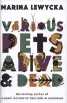 Various pets alive and dead, by Marina Lewycka