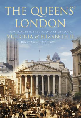 The Queens' London, by Jon Curry and Hugo Simms