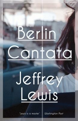 Berlin Cantata, by Jeffrey Lewis