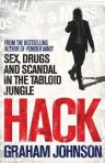 Hack : sex, drugs, and scandal from inside the tabloid jungle, by Graham Johnson