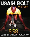 9.58: Being the World's Fastest Man, by Usain Bolt