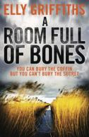 A room full of bones, by Elly Griffiths