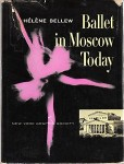 Ballet in Moscow Today, by Helene Bellew