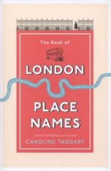 The Book of London Place Names, by Caroline Taggart