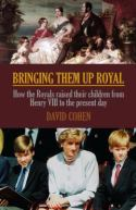 Bringing them up Royal, by David Cohen