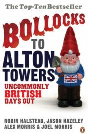 Bollocks to Alton Towers, by Jason Hazeley