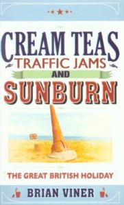 Cream teas, traffic jams and sunburn, by Brian Viner