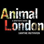 Animal London by Ianthe Ruthven