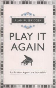 Play it again, by Alan Rusbridger