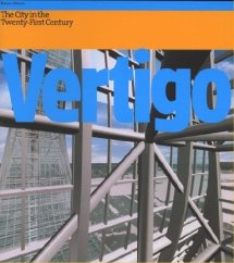 Vertigo: the strange new world of the contemporary city, by Rowan Moore