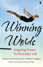 Winning Words: Inspiring Poems for Everyday Life, by William Sieghart