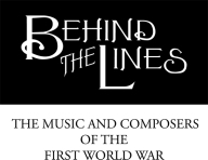Behind the Lines: The music and composers of the First World War