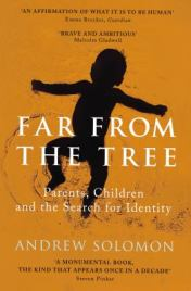 Far from the tree, by Andrew Solomon