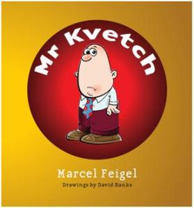 Mr Kvetch, by Marcel Feigel