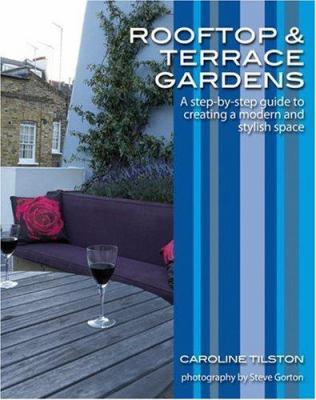Rooftop & Terrace Gardens by Caroline Tilston