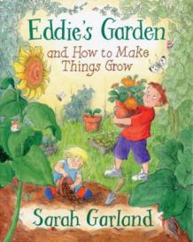 Eddie's garden and how to make things grow, by Sarah Garland