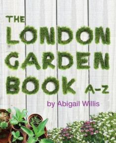 The London Garden Book by Abigail Willis