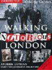 Walking Notorius London, by Andrew Duncan