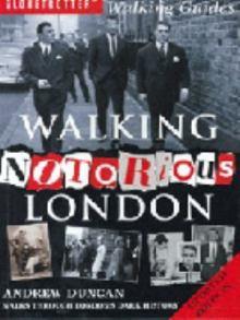 Walking Notorius London, by Andrew Duncan