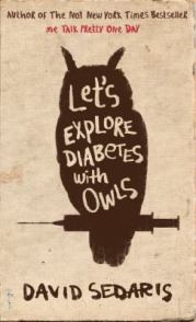 Let's explore diabetes with owls, by David Sedaris