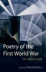 Poetry of the First World War, an anthology by Tim Kendall