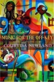 Music for the off-key, by Courttia Newland
