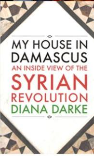 My House in Damascus, by Diana Darke