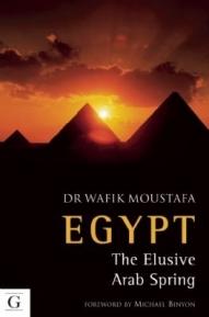 Egypt: the elusive Arab Spring, by Wafik Moustafa