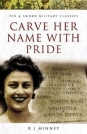 Carve her name with pride, by R J Minney