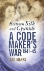 Between silk and cyanide, by Leo Marks