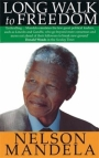 Long walk to freedom - the autobiography of Nelson Mandela