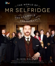 The World of Mr Selfridge by Alice Maloney