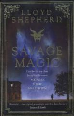 Savage Magic by Lloyd Shepherd