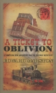 A Ticket to Oblivion, by Edward Marston