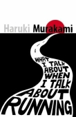 What I talk about when I talk about running, by Haruki Murakami