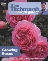 Growing Roses, by Alan Titchmarsh